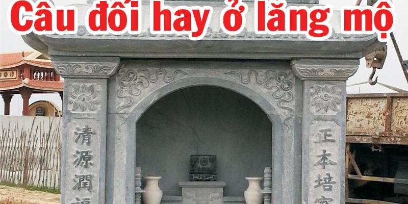 câu đôi hay ở lăng mộ, câu đối hay dùng ngoài mộ;